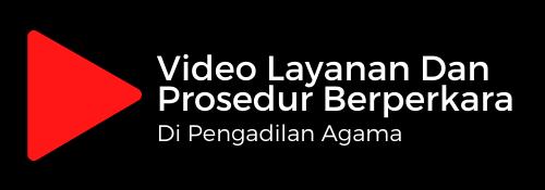 Video Layanan dan Prosedur Berperkara di Pengadilan Agama
